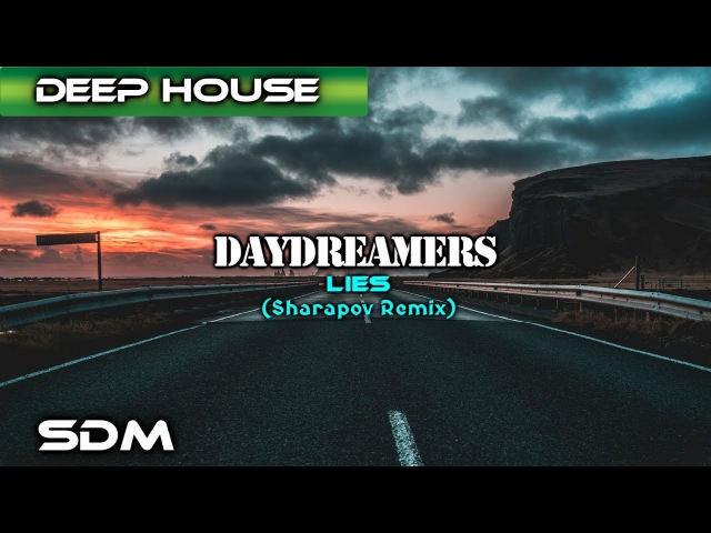 Daydreamers – Lies (Sharapov Remix)