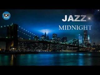WONDERFUL SOFT JAZZ MIDNIGHT CALM JAZZ INSTRUMENTAL RELAXING SMOOTH ROMANTIC MUSIC 2018