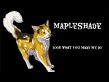 Look What You Made Me Do - Mapleshade - Warrior Cats Animash