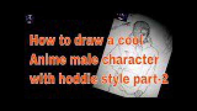 How to draw a cool Anime male character with hoddie style part-2 - Slow Tutorial