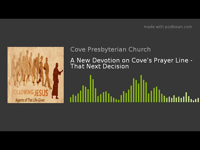 A New Devotion on Coves Prayer Line - That Next Decision