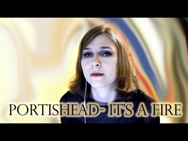 Portishead - Amy Lee - It's a fire cover