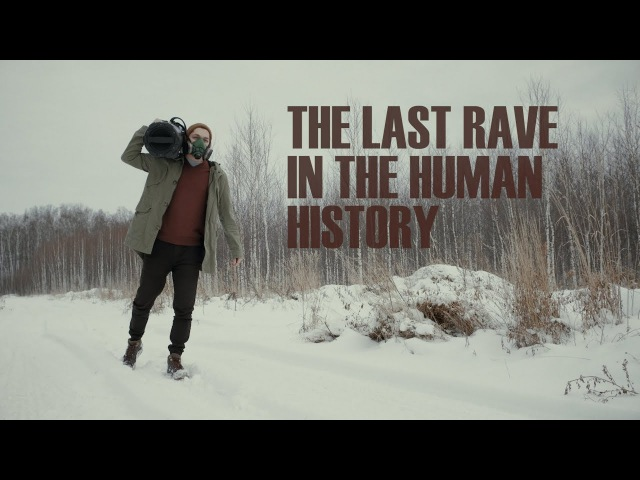 THE LAST RAVE IN THE HUMAN HISTORY