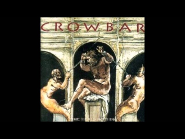 Crowbar ~ Embracing Emptiness