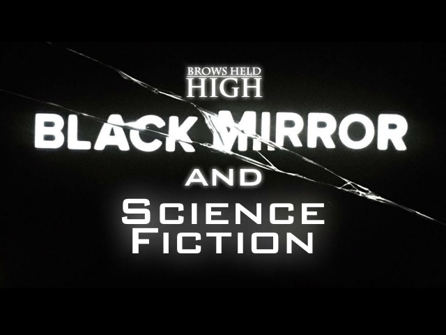 Black Mirror and The History of Science Fiction - Brows Held High