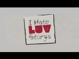 Трейлер Фильма: Я ненавижу любовные истории / Ненаглядная / I Hate Luv Storys (2010)