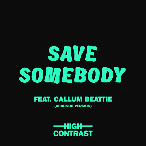 High Contrast альбом Save Somebody (Acoustic Version)