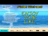 Fidel Wicked - Enjoy Your Life (Альбом 2013 г)