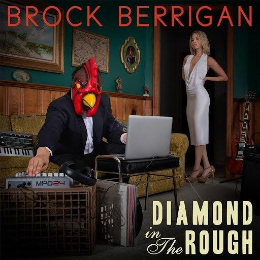 Brock Berrigan альбом Diamond in the Rough