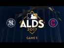 MLB 2017 / АLDS / 11.10.2017 / Game 5 / New York Yankees @ Cleveland Indians