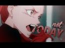 Ballroom e Youkoso - Not today [AMV]