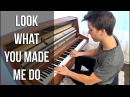 Taylor Swift - Look What You Made Me Do (Piano Cover) by Peter Buka