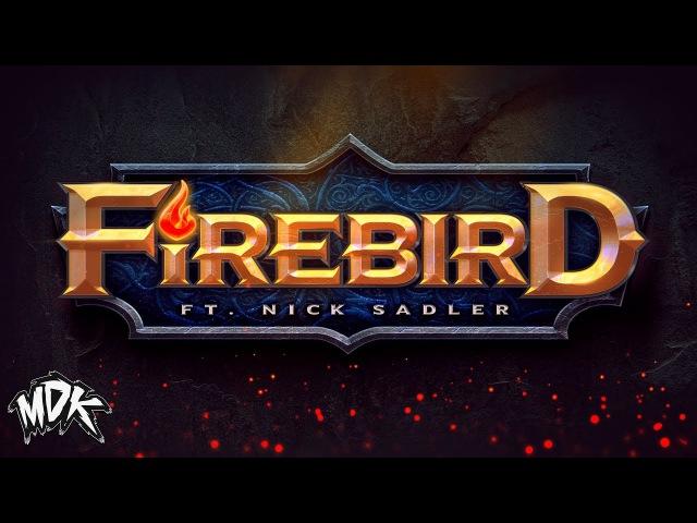MDK ft. Nick Sadler - Firebird