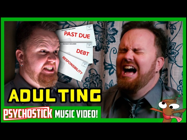 Adulting Psychostick Music Video The Pursuit of Nothing