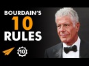 Dont CARE What People EXPECT Of You! - Anthony Bourdain - Top 10 Rules