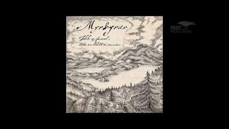 Myrkgrav - Takk og farvel; tida er blitt ei annen (Full Album)
