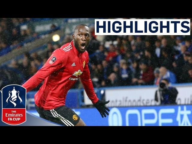 Huddersfield 0-2 Manchester United | Lukaku Brace Sinks Huddersfield | Emirates FA Cup 201718