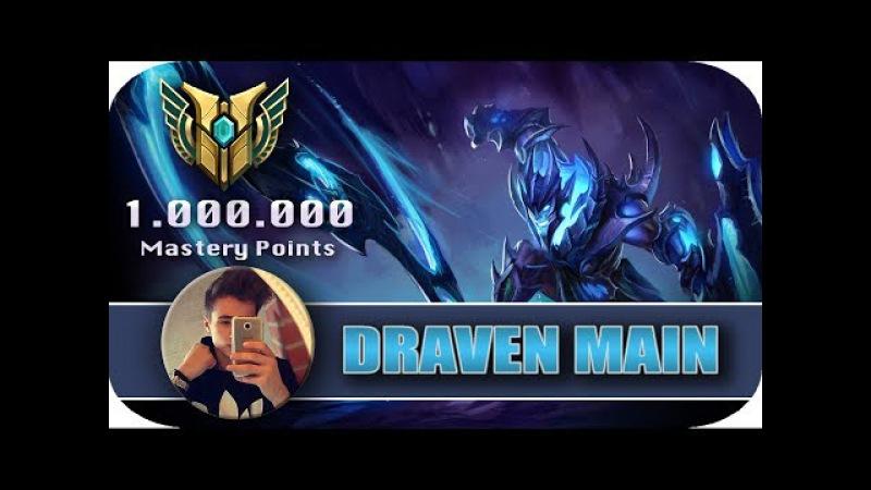 DRAVEN AK 07 DRAVEN MAIN MONTAGE 0 000 000 MASTERY POINTS LEAGUE OF LEGENDS