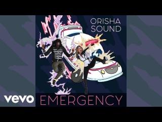 Orisha Sound - Emergency (Audio)