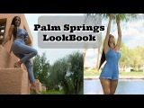 Palm Springs LookBook Vacation Fashion OOTW