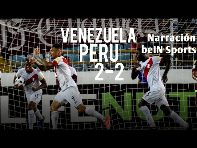 Venezuela 2-2 Perú | Narración beIN Sports | Eliminatorias Rusia 2018 (23.03.17)