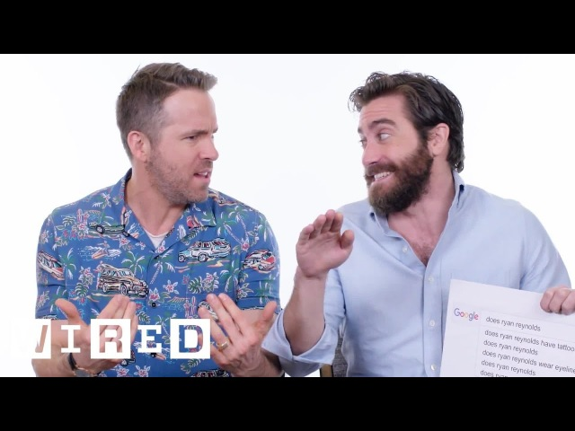 Ryan Reynolds Jake Gyllenhaal Answer the Web's Most Searched Questions | WIRED