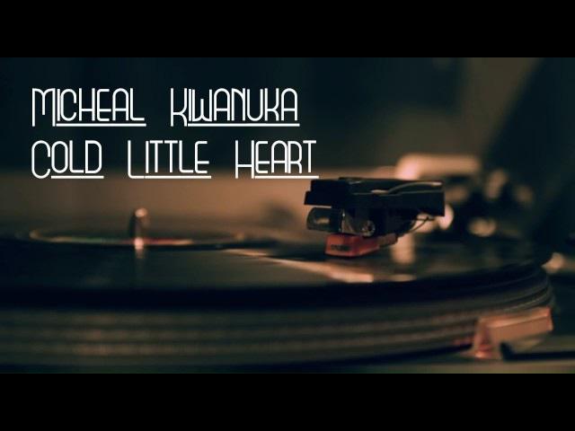 Micheal Kiwanuka Cold Little Heart Lyrics