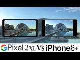 Google Pixel 2 XL Vs iPhone 8 Plus Camera Test