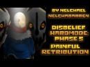 [Undertale] Disbelief Hardmode: Phase 5 - Painful Retribution [EXTENDED]