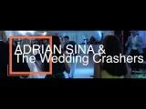 ADRIAN SINA &amp THE WEDDING CRASHERS - TI-AM PROMIS