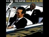 B B King &amp Eric Clapton - Come Rain Or Come Shine Lyrics