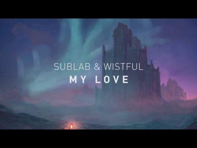 Sublab Wistful - My Love