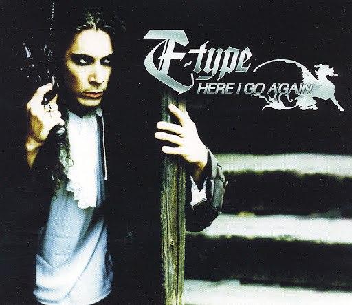 E-type альбом Here I Go Again
