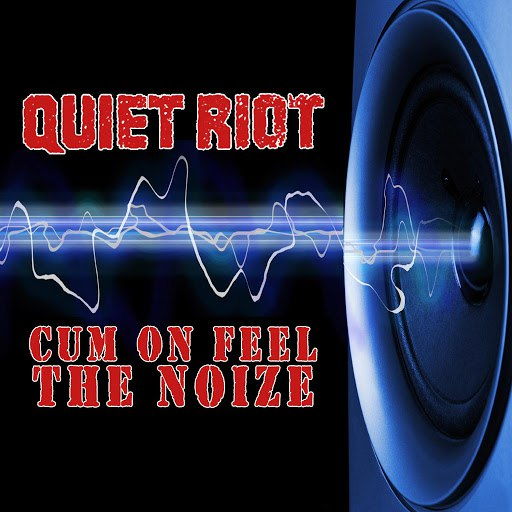 Quiet Riot альбом Cum On Feel The Noize (Studio Re-Recorded)
