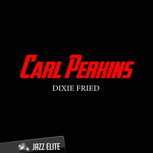 Carl Perkins альбом Dixie Fried