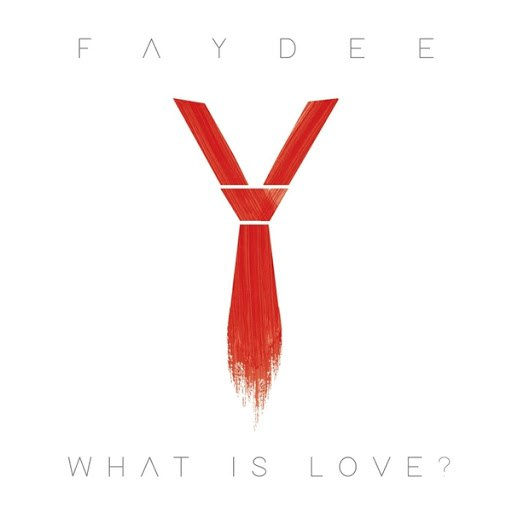 Faydee альбом What Is Love?