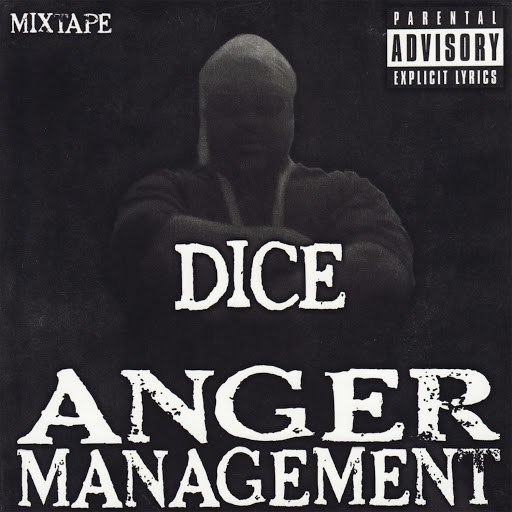 Dice альбом Anger Management