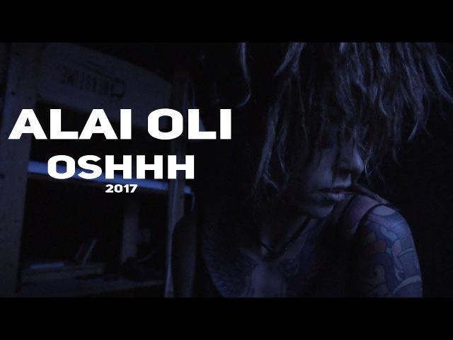 Alai Oli — OSHHH