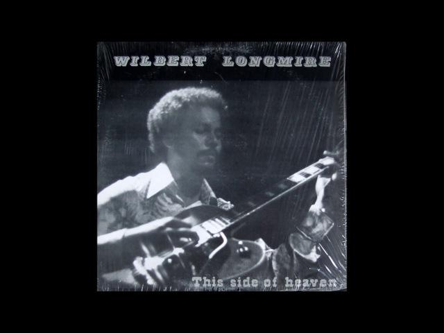 Wilbert Longmire This Side Of Heaven