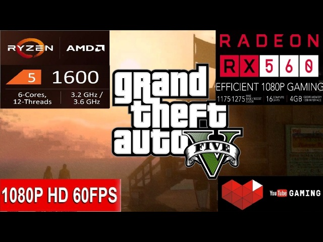 GTA V -- GTA 5 -- AMD Ryzen 5 1600 -- ATI Sapphire Radeon RX 560 4GB GDDR5 -- Gameplay