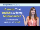 10 English Words That Students Mispronounce Common TOEFL Speaking Mistakes