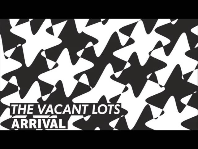 The Vacant Lots - Arrival (Full E.P)