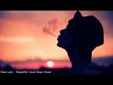 Maxi Lein - Beautiful Vocal Deep House (Amazing Selection)