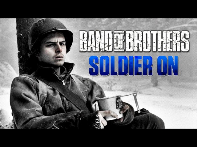 Band of Brothers || Soldier On
