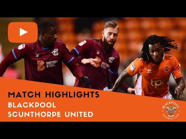 Match Highlights | Blackpool 2 Scunthorpe United 3