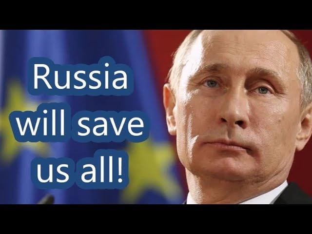 Russia will save us all!
