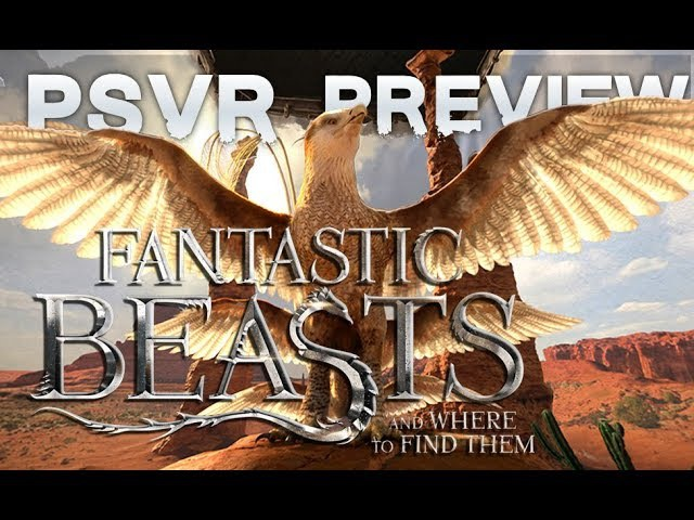 Fantastic Beasts and where to find them VR (PSVR) preview | Step into the Harry Potter universe