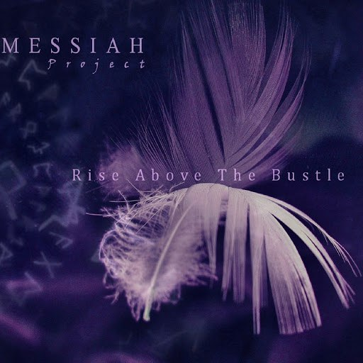 Messiah Project альбом Rise Above the Bustle
