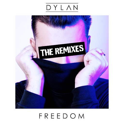 Dylan альбом Freedom (The Remixes)