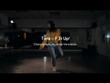 Tank - F It Up Choreography by Anna Verevkina Why NotTank